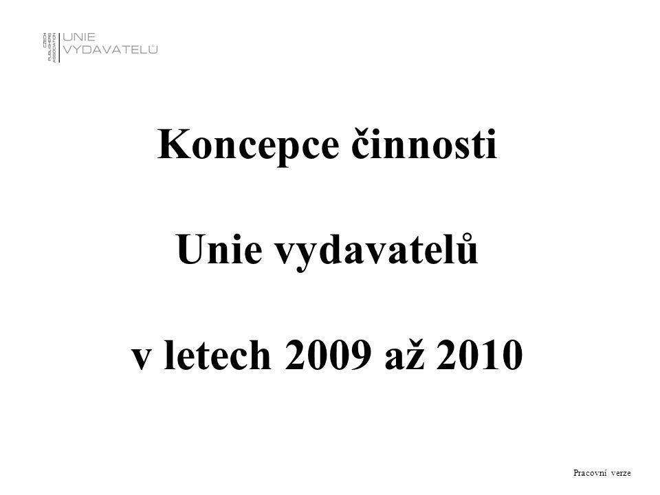 Pracovní verze Hlavní etapy vývoje Unie vydavatelů do roku 2008 Unie vydavatelů jako servisní organizace přispěla svou dlouholetou činností ke stabilizaci na vydavatelském trhu ČR.