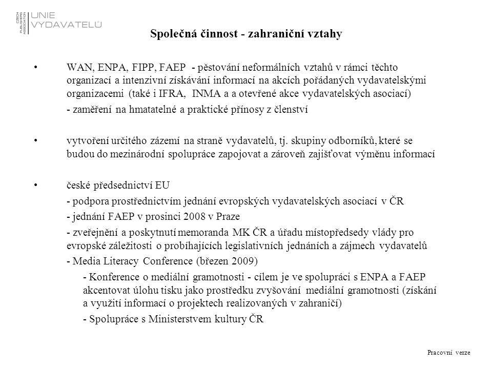 Pracovní verze Společná činnost - zahraniční vztahy WAN, ENPA, FIPP, FAEP - pěstování neformálních vztahů v rámci těchto organizací a intenzivní získá