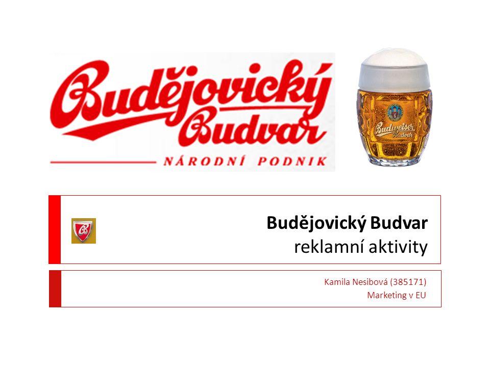 Budějovický Budvar reklamní aktivity Kamila Nesibová (385171) Marketing v EU