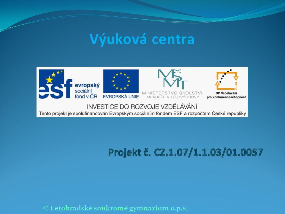 © Letohradské soukromé gymnázium o.p.s. Výuková centra