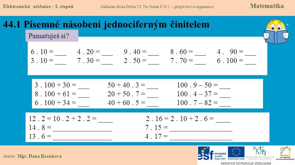 44.1 Písemné násobení jednociferným činitelem Elektronická učebnice - I.