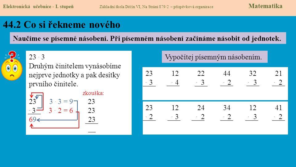 44.2 Co si řekneme nového Elektronická učebnice - I. stupeň Základní škola Děčín VI, Na Stráni 879/2 – příspěvková organizace Matematika Naučíme se pí