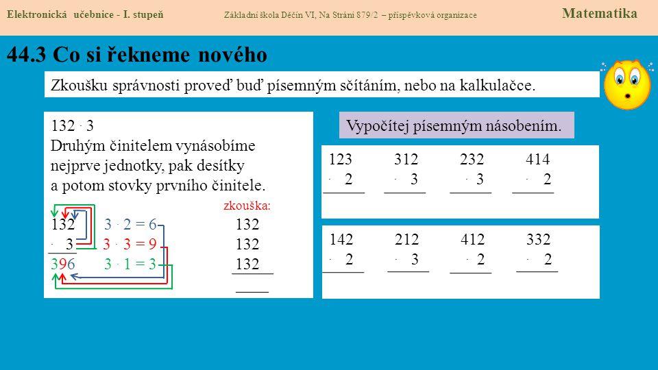 44.3 Co si řekneme nového Elektronická učebnice - I. stupeň Základní škola Děčín VI, Na Stráni 879/2 – příspěvková organizace Matematika Zkoušku správ
