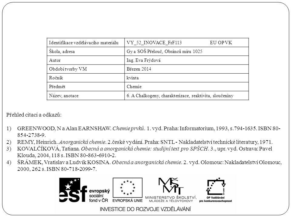 Identifikace vzdělávacího materiáluVY_52_INOVACE_FrF113 EU OP VK Škola, adresaGy a SOŠ Přelouč, Obránců míru 1025 AutorIng.