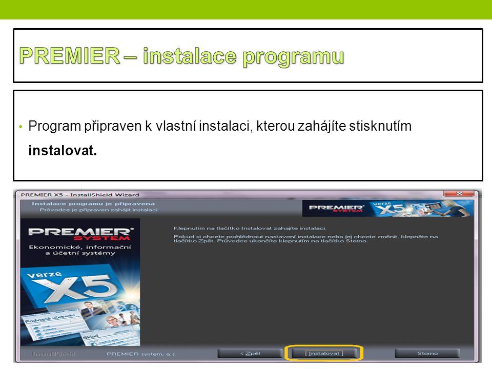 Program připraven k vlastní instalaci, kterou zahájíte stisknutím instalovat.