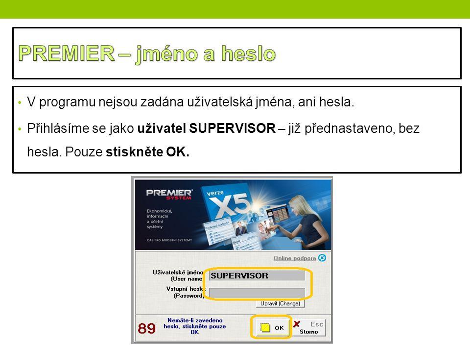 V programu nejsou zadána uživatelská jména, ani hesla. Přihlásíme se jako uživatel SUPERVISOR – již přednastaveno, bez hesla. Pouze stiskněte OK.