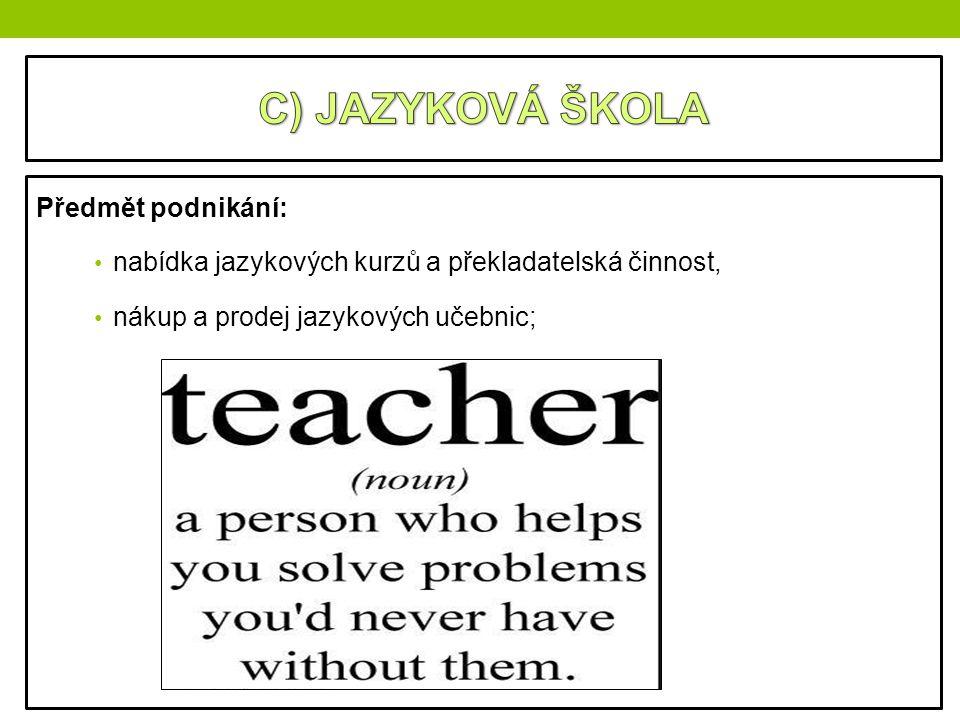 Předmět podnikání: nabídka jazykových kurzů a překladatelská činnost, nákup a prodej jazykových učebnic;