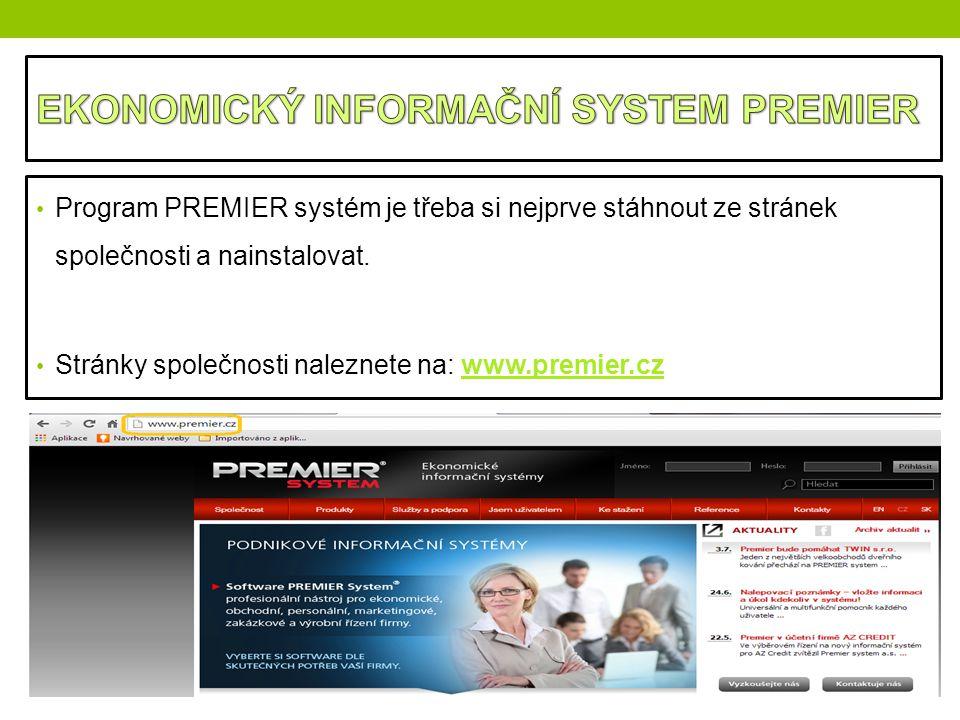 Program PREMIER systém je třeba si nejprve stáhnout ze stránek společnosti a nainstalovat. Stránky společnosti naleznete na: www.premier.cz