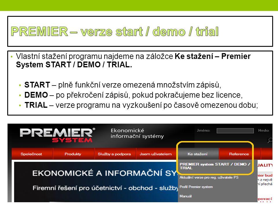 Vlastní stažení programu najdeme na záložce Ke stažení – Premier System START / DEMO / TRIAL. START – plně funkční verze omezená množstvím zápisů, DEM
