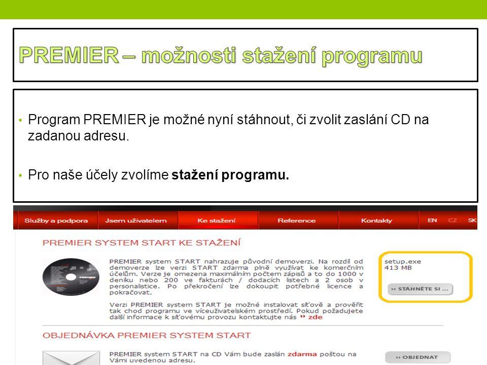 Program PREMIER je možné nyní stáhnout, či zvolit zaslání CD na zadanou adresu. Pro naše účely zvolíme stažení programu.