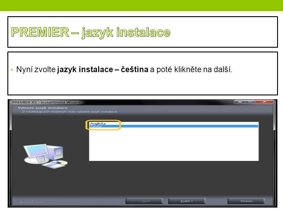 Nyní zvolte jazyk instalace – čeština a poté klikněte na další.