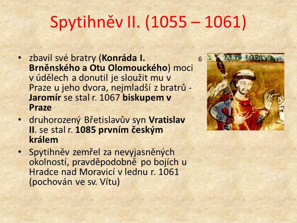 Spytihněv II.(1055 – 1061) zbavil své bratry (Konráda I.