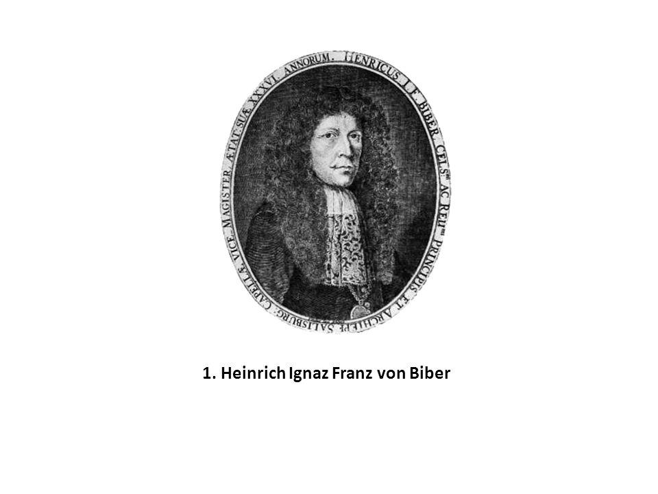1. Heinrich Ignaz Franz von Biber