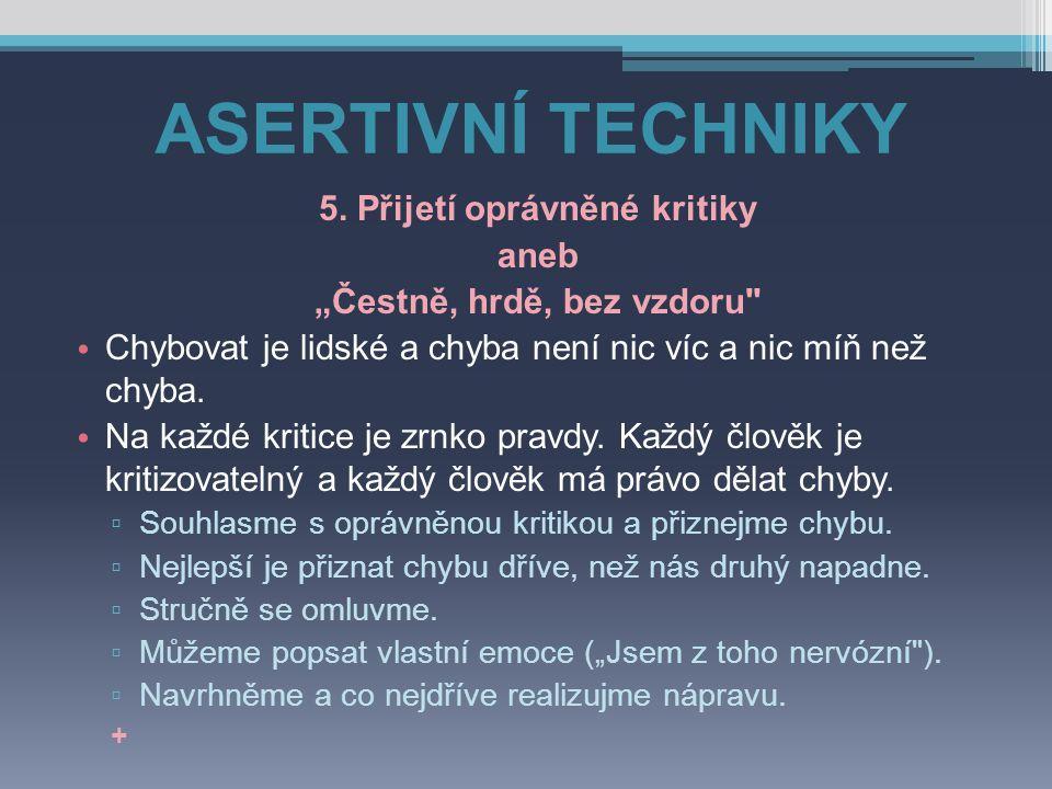 """ASERTIVNÍ TECHNIKY 5. Přijetí oprávněné kritiky aneb """"Čestně, hrdě, bez vzdoru"""