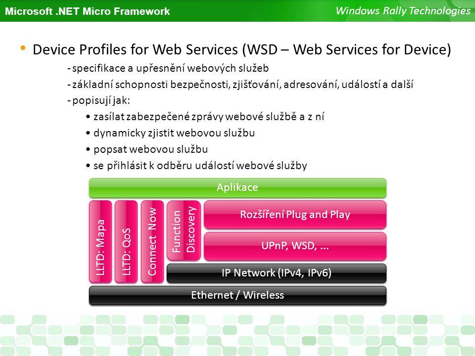 Microsoft.NET Micro Framework Windows Rally Technologies Device Profiles for Web Services (WSD – Web Services for Device) -specifikace a upřesnění web