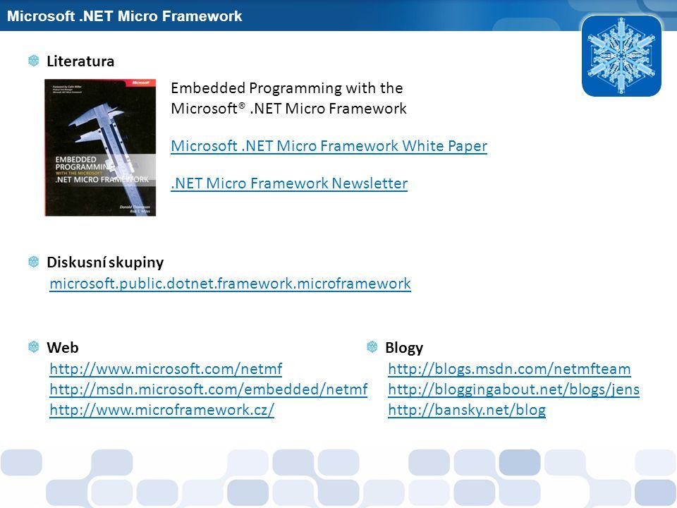 Microsoft.NET Micro Framework Embedded Programming with the Microsoft®.NET Micro Framework Literatura microsoft.public.dotnet.framework.microframework