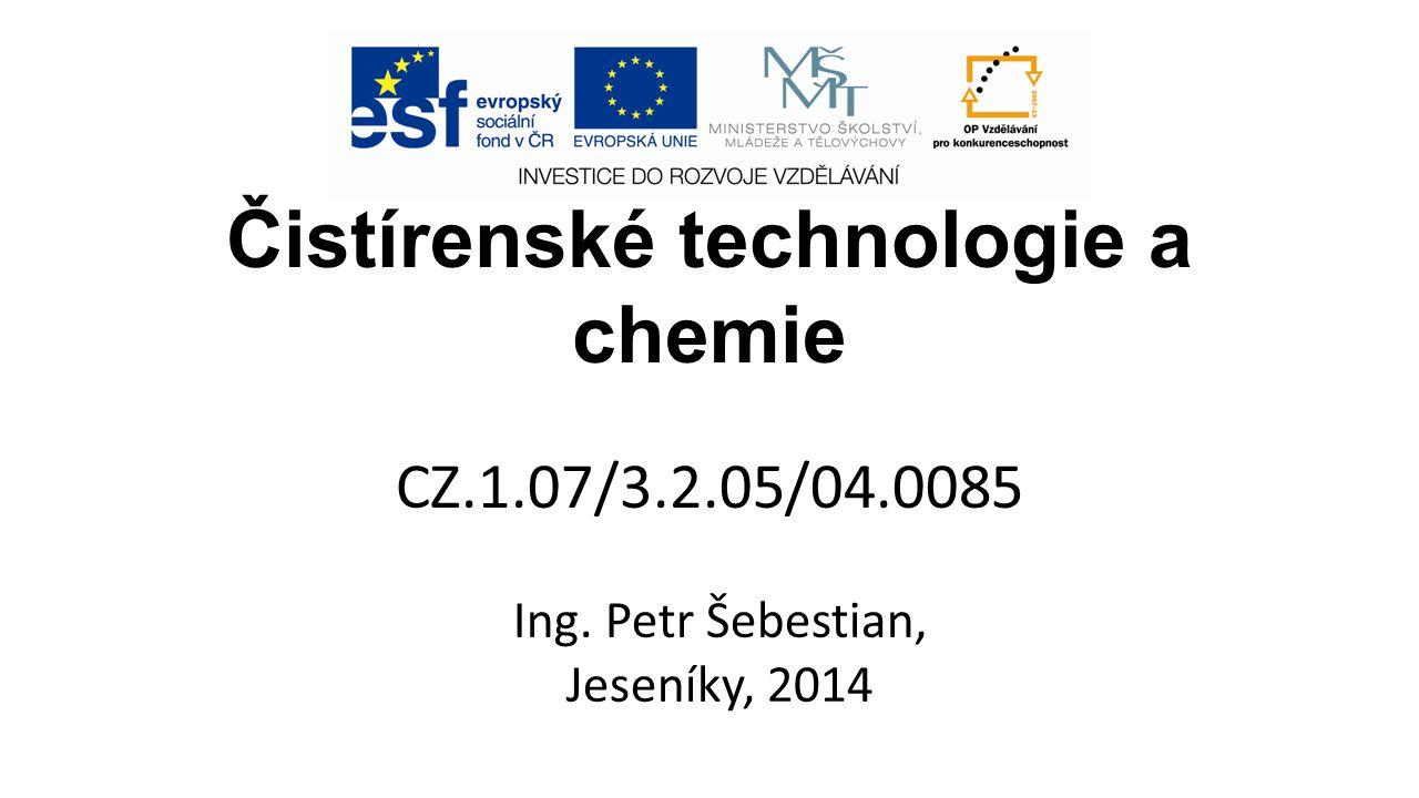 Čistírenské technologie a chemie CZ.1.07/3.2.05/04.0085 Ing. Petr Šebestian, Jeseníky, 2014