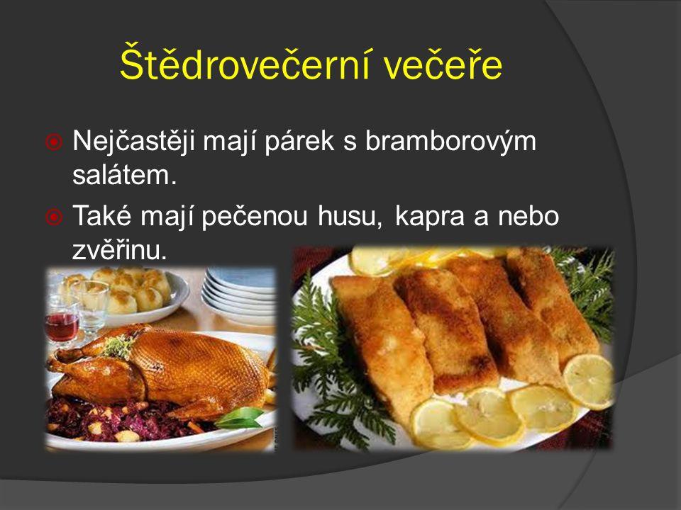 Štědrovečerní večeře  Nejčastěji mají párek s bramborovým salátem.