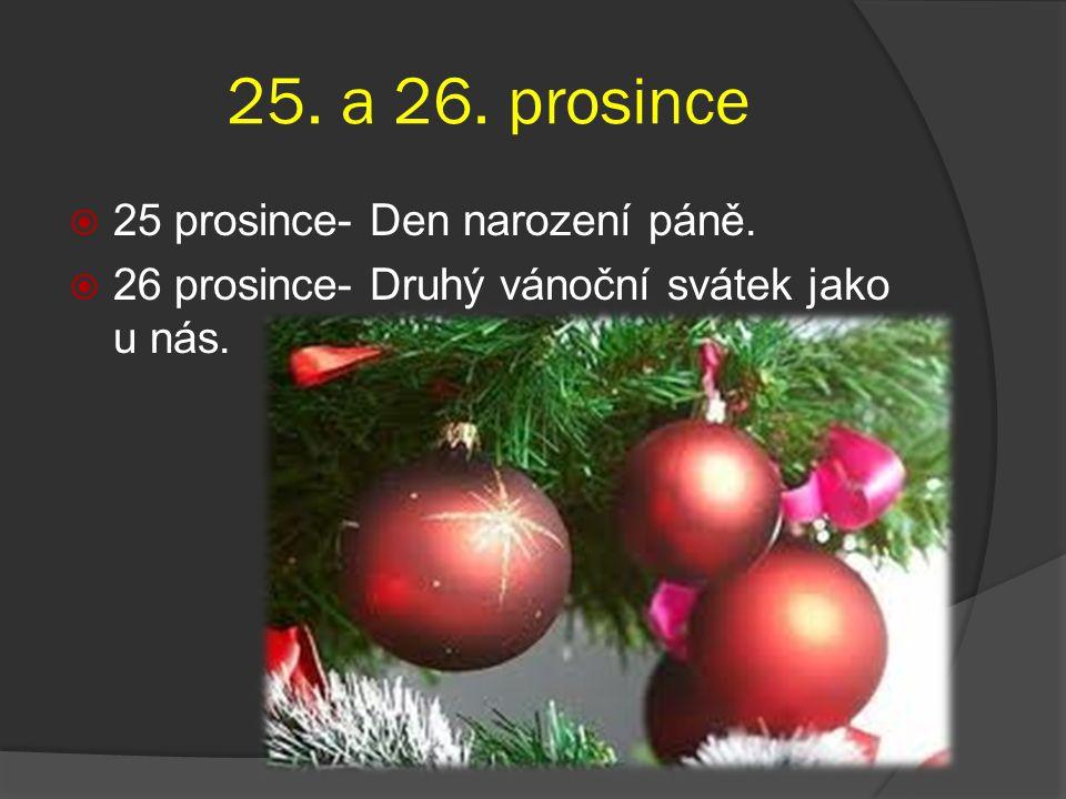 25.a 26. prosince  25 prosince- Den narození páně.
