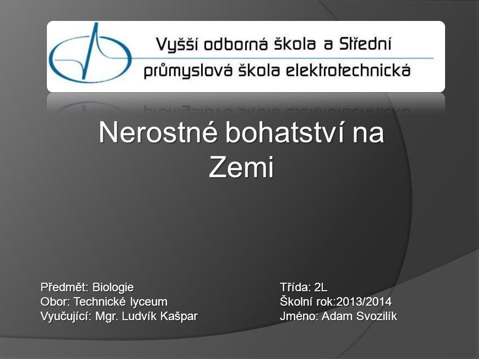 Předmět: BiologieTřída: 2L Obor: Technické lyceumŠkolní rok:2013/2014 Vyučující: Mgr.