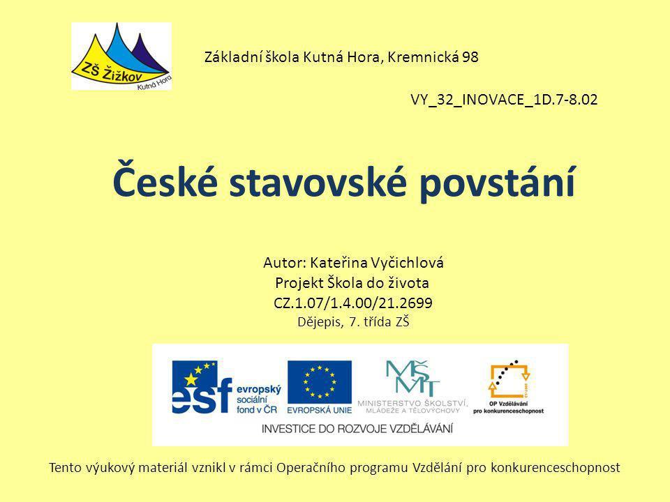 VY_32_INOVACE_1D.7-8.02 Autor: Kateřina Vyčichlová Projekt Škola do života CZ.1.07/1.4.00/21.2699 Dějepis, 7.
