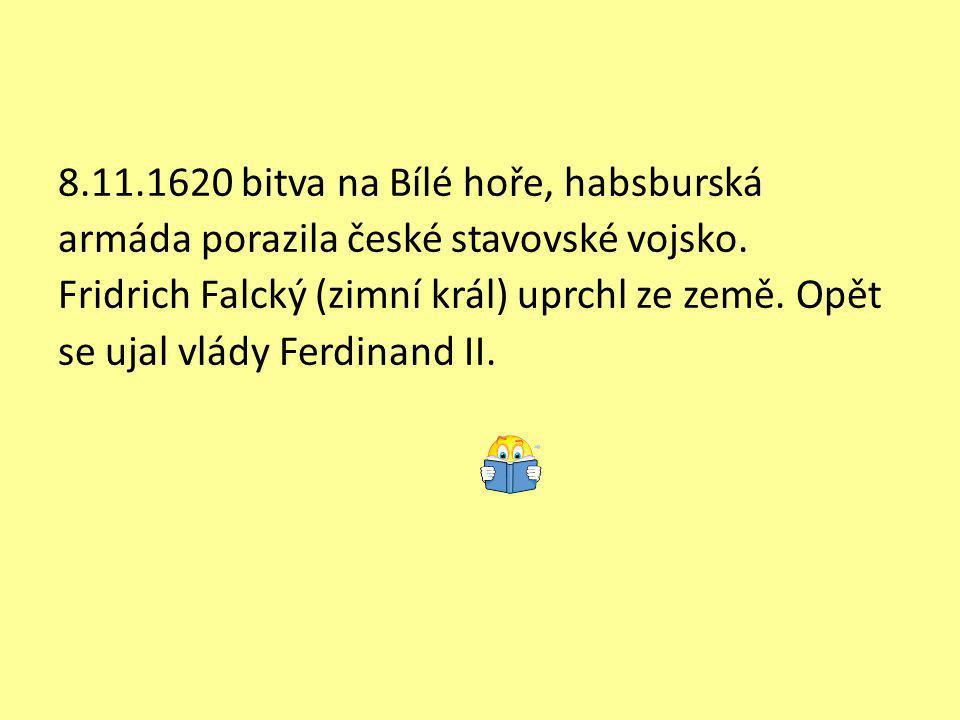 Následky stavovského povstání Česká stavovská společnost byla potrestána 21.6.1621 poprava 27 českých pánů na staroměstském náměstí v Praze (př.