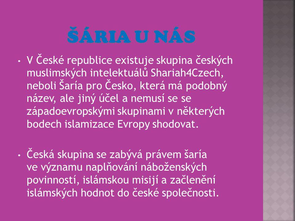 V České republice existuje skupina českých muslimských intelektuálů Shariah4Czech, neboli Šaría pro Česko, která má podobný název, ale jiný účel a nem