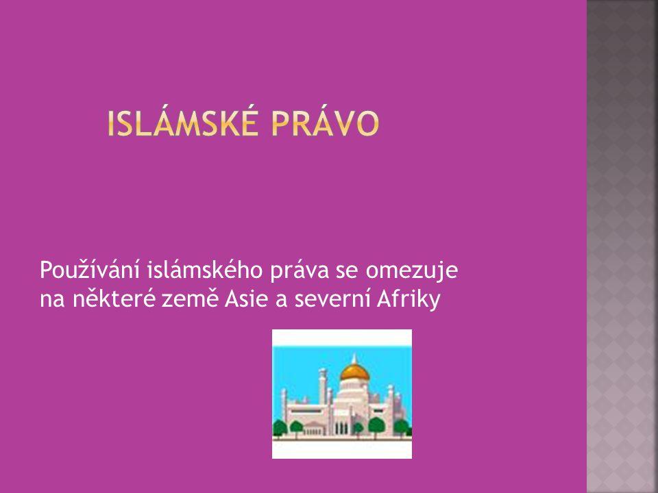 Používání islámského práva se omezuje na některé země Asie a severní Afriky