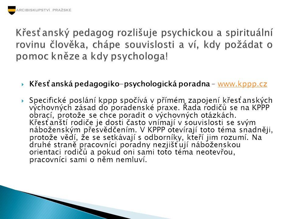  Křesťanská pedagogiko-psychologická poradna – www.kppp.czwww.kppp.cz  Specifické poslání kppp spočívá v přímém zapojení křesťanských výchovných zás