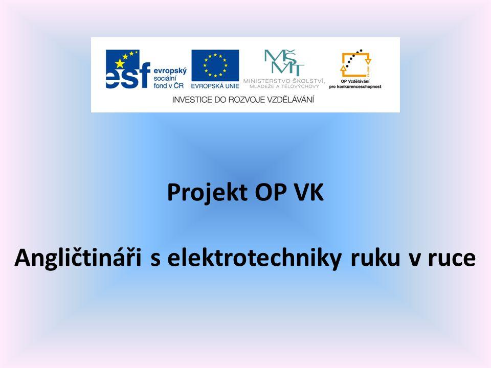 Projekt OP VK Angličtináři s elektrotechniky ruku v ruce