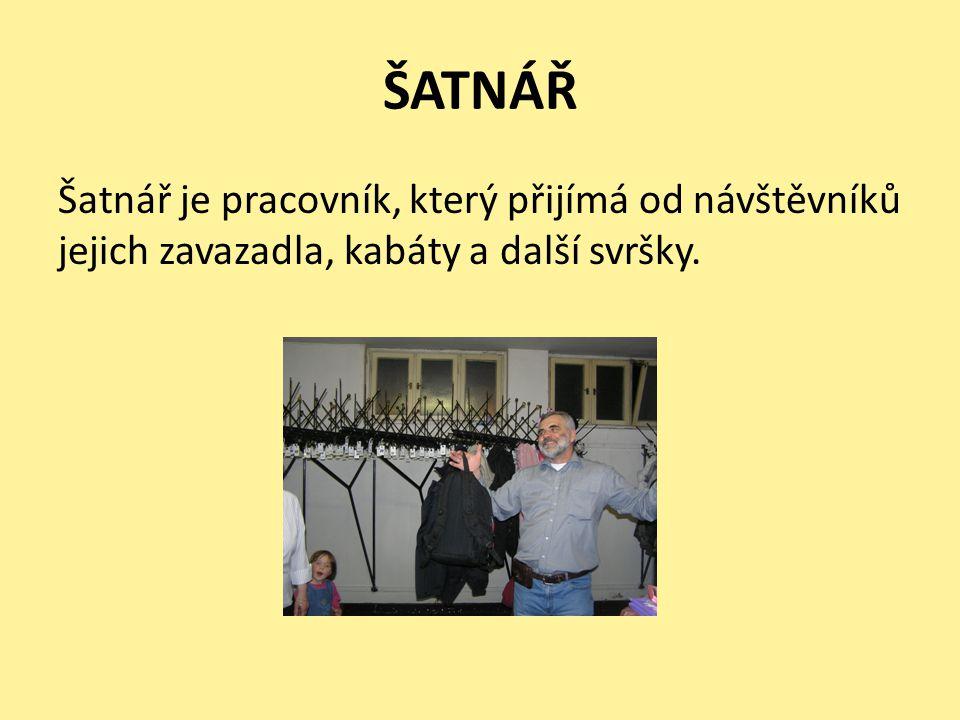 ŠATNÁŘ Šatnář je pracovník, který přijímá od návštěvníků jejich zavazadla, kabáty a další svršky.