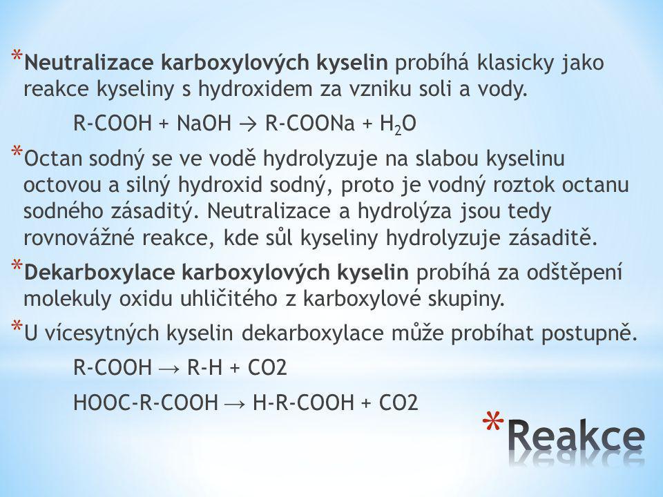 * Neutralizace karboxylových kyselin probíhá klasicky jako reakce kyseliny s hydroxidem za vzniku soli a vody.