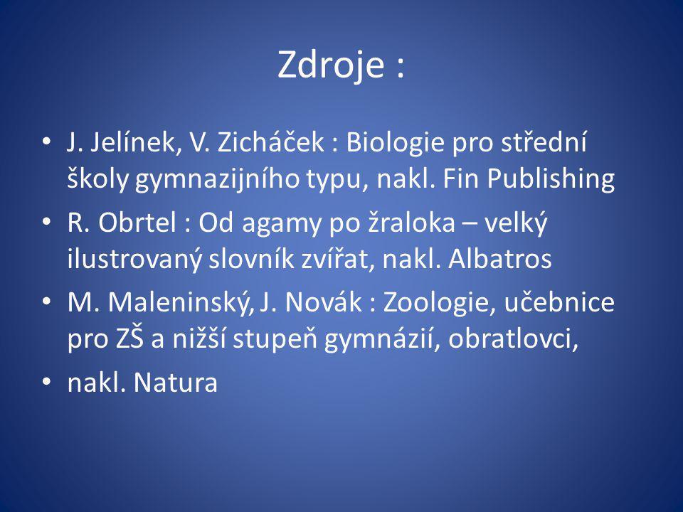 Zdroje : J.Jelínek, V. Zicháček : Biologie pro střední školy gymnazijního typu, nakl.