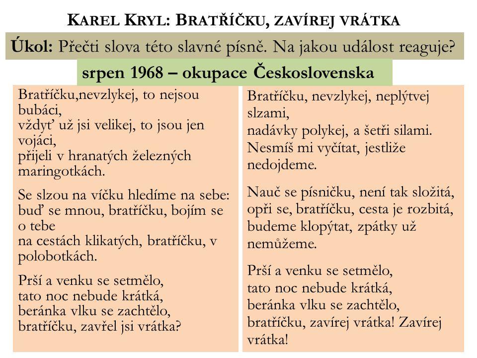 SRPEN 1968 – OKUPACE Č ESKOSLOVENSKA Úkol: Kdy přesně k okupaci došlo.