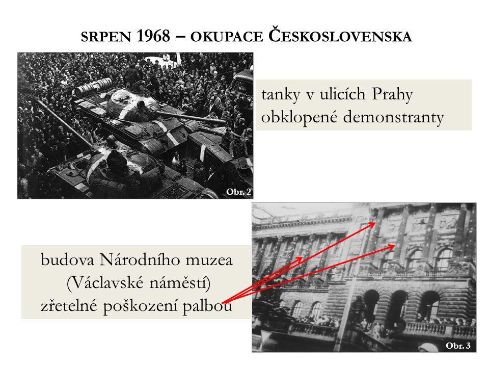 SRPEN 1968 – OKUPACE Č ESKOSLOVENSKA Obr. 2 Obr.