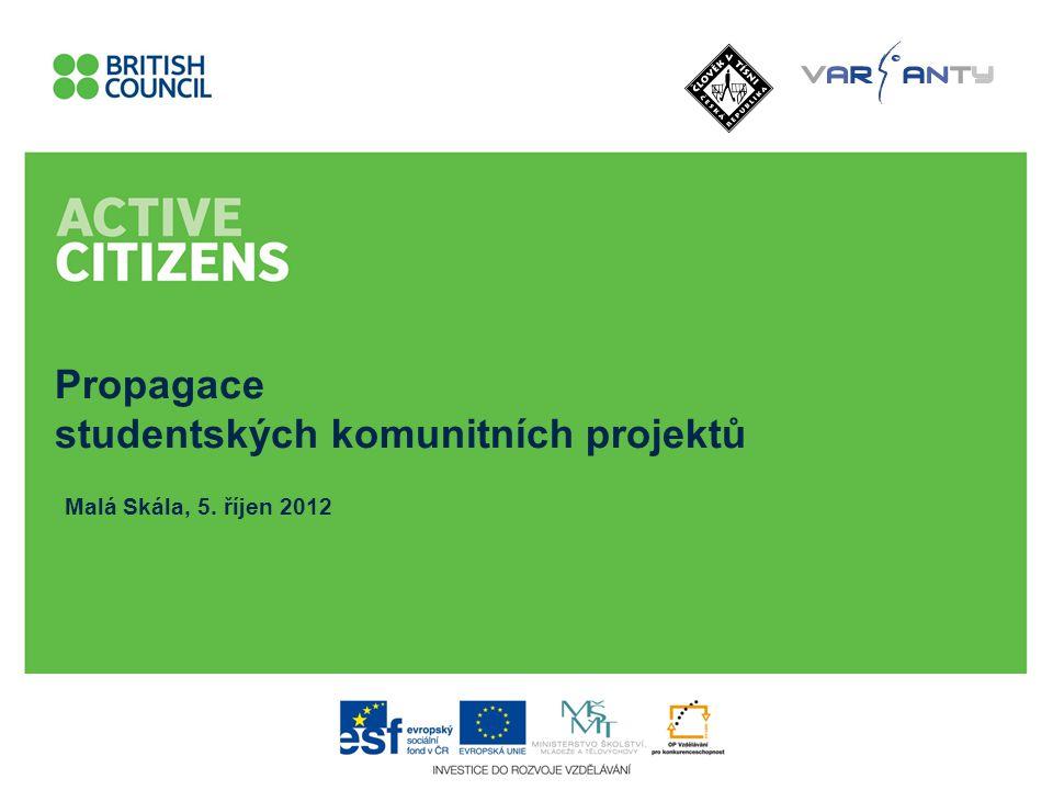 Propagace studentských komunitních projektů Malá Skála, 5. říjen 2012