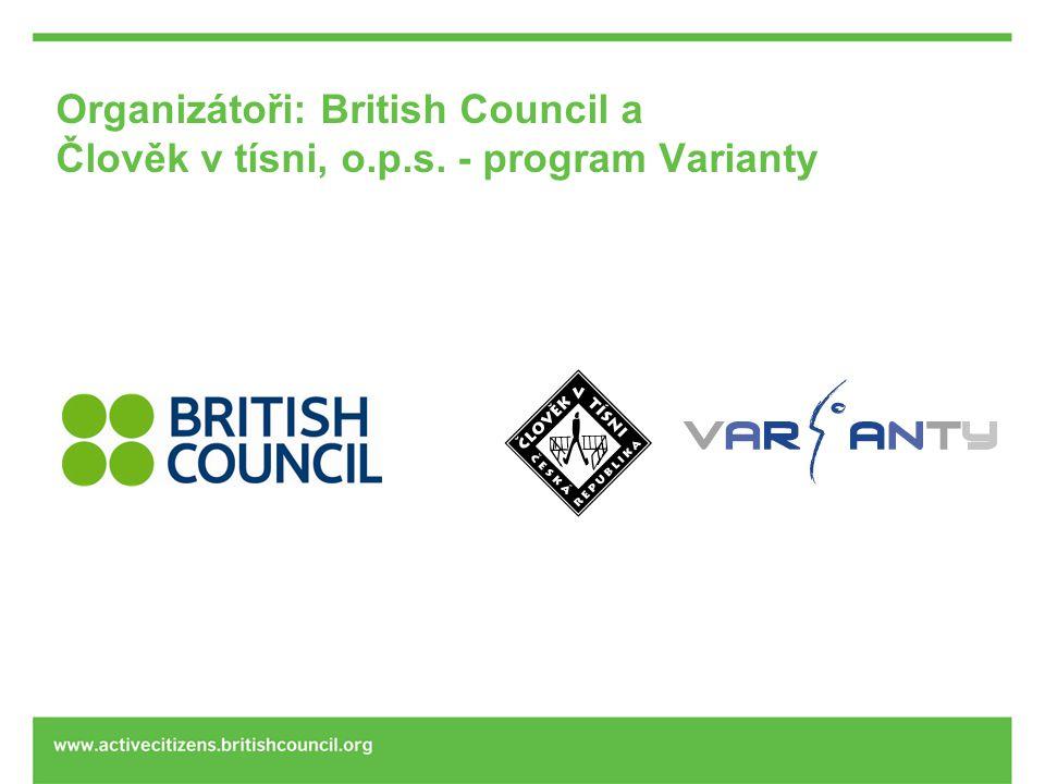 Organizátoři: British Council a Člověk v tísni, o.p.s. - program Varianty