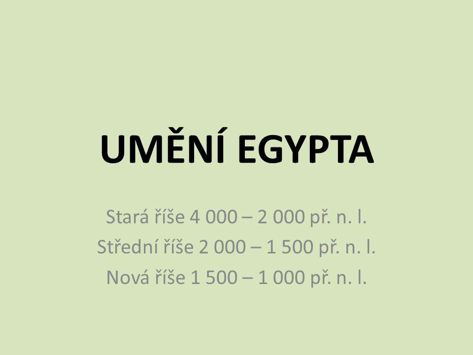 ARCHITEKTURA Stará říše – hrobky PYRAMIDY  a) stupňovité pyramidy – nejstarší Džoserova pyramida v Sakaře