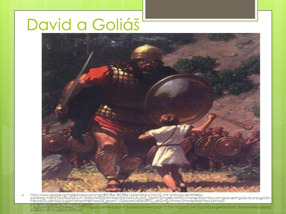 David a Goliáš  http://www.google.cz/imgres?q=david+a+goli%C3%A1%C5%A1&start=26&num=10&um=1&hl=cs&client=firefox- a&rls=org.mozilla:cs:official&biw=1