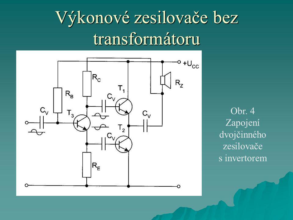 Výkonové zesilovače bez transformátoru Obr. 4 Zapojení dvojčinného zesilovače s invertorem