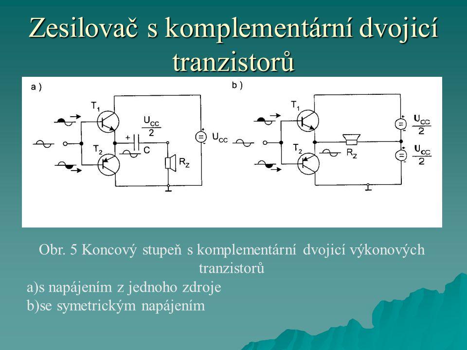 Zesilovač s komplementární dvojicí tranzistorů Obr. 5 Koncový stupeň s komplementární dvojicí výkonových tranzistorů a)s napájením z jednoho zdroje b)