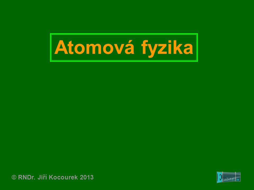 Elektronový obal atomu: Schematické znázornění kvantových stavů pomocí energetických hladin: E 0 E1E1 E4E4 E3E3 E2E2...