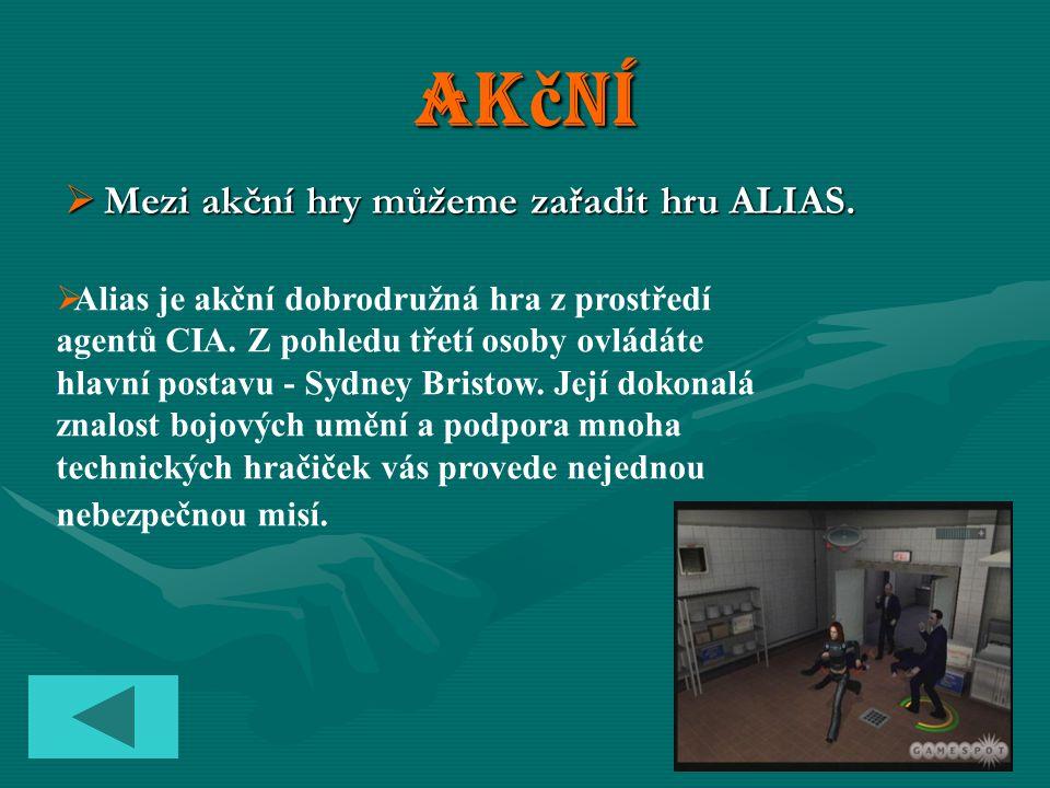 Akční  Mezi akční hry můžeme zařadit hru ALIAS.