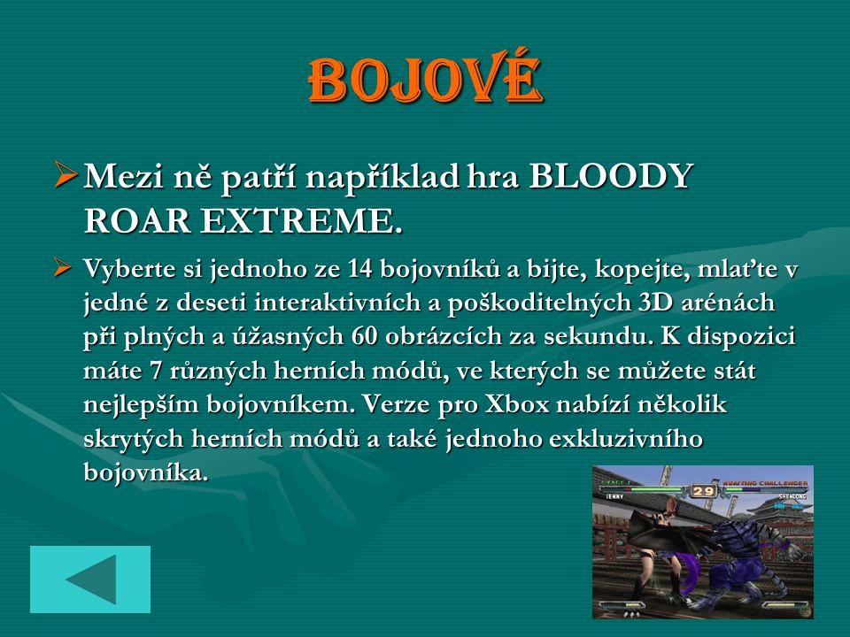 Bojové MMMMezi ně patří například hra BLOODY ROAR EXTREME.
