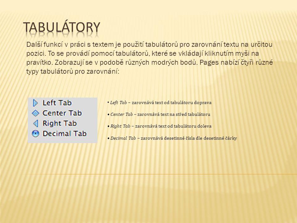 Další funkcí v práci s textem je použití tabulátorů pro zarovnání textu na určitou pozici. To se provádí pomocí tabulátorů, které se vkládají kliknutí