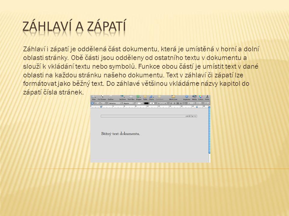 Záhlaví i zápatí je oddělená část dokumentu, která je umístěná v horní a dolní oblasti stránky.