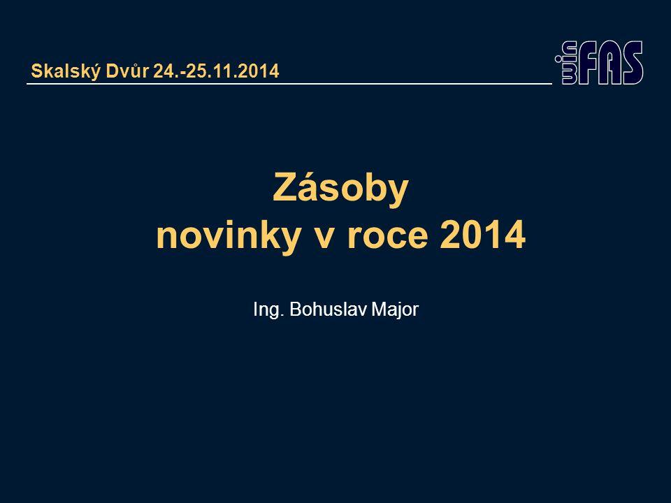 Zásoby novinky v roce 2014 Ing. Bohuslav Major Skalský Dvůr 24.-25.11.2014