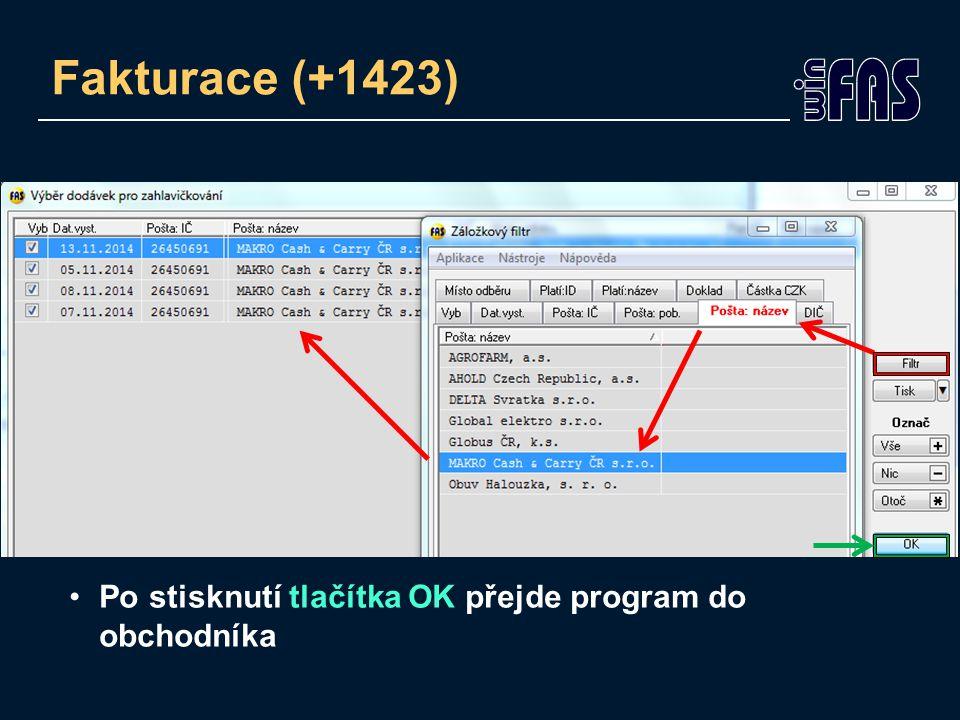 Fakturace (+1423) Po stisknutí tlačítka OK přejde program do obchodníka