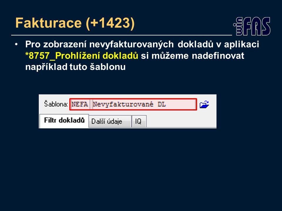Fakturace (+1423) Pro zobrazení nevyfakturovaných dokladů v aplikaci *8757_Prohlížení dokladů si můžeme nadefinovat například tuto šablonu