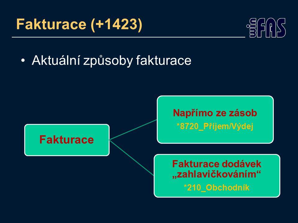 Fakturace (+1423) Fakturace zahlavičkováním *210_Obchodník FAKTURACE z dodacího listu *210 – tlačítko DL->FA *8757 – tlačítko Fakturuj Nový způsob fakturace dodávek